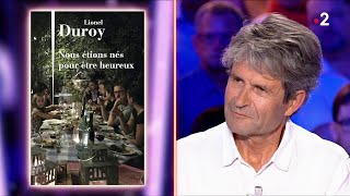 Lionel Duroy - On n'est pas couché 31 août 2019