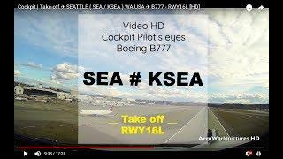 Cockpit | Take-off ✈ SEATTLE ( SEA / KSEA ) WA USA ✈ B777 - RWY16L [HD]
