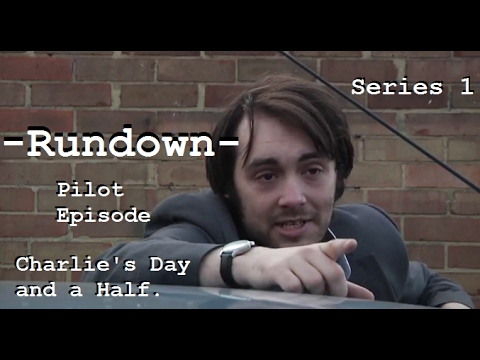 -RUNDOWN- (2017) FULL SITCOM [PILOT EPISODE]. | Charlie's Day and a Half.
