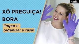 DICAS PARA  MOTIVAR A LIMPEZA E A ORGANIZAÇÃO DA CASA | Organize sem Frescuras!