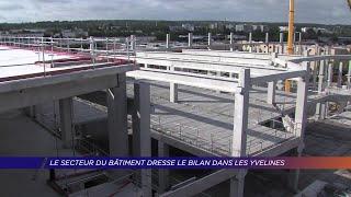 Yvelines | Le secteur du bâtiment dresse son bilan dans les Yvelines