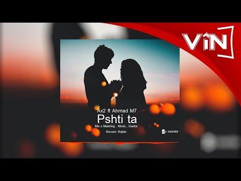 Pshti Ta | Ax2 ft Ahmad M7 | (Kurdish Music)