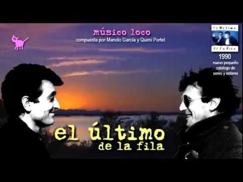 EL ÚLTiMO DE LA FiLA Músico loco letra de Manolo García y Quimi Portet PLANEt26 mp3