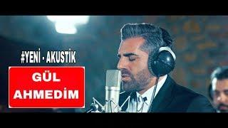 GÜL AHMEDİM -Mustafa Yılmaz  -İLAHİ -AKUSTİK COVER