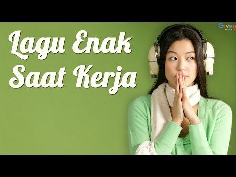 Kumpulan Lagu Enak Untuk Menemani Saat Kerja - Lagu Indonesia Terbaru 2018Lagu Galau
