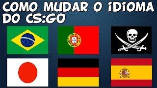 CS:GO - COMO MUDAR O IDIOMA DO JOGO SIMPLES