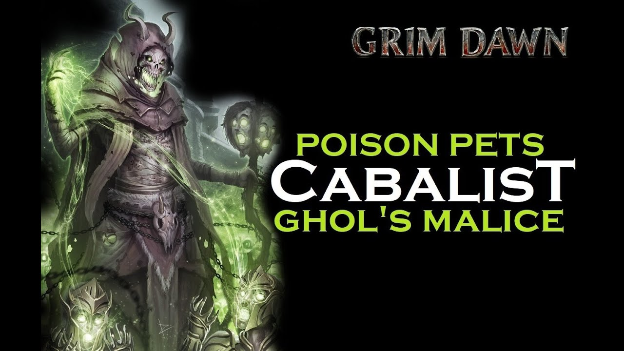 Poison Pet Cabalist Ghol's Malice Guide (Necromancer + Occultist) [Grim  Dawn]
