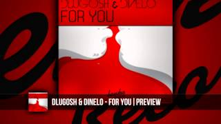 Dlugosh & Dinelo - FOR YOU | PREVIEW |