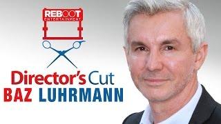 Director's Cut - Baz Lurhmann