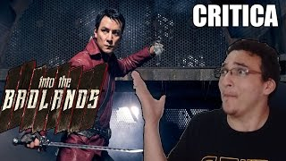 Vale a Pena Assistir? Into The Badlands - Critica