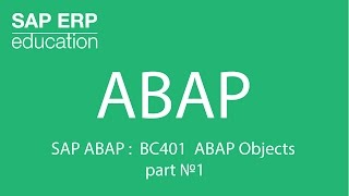 SAP ABAP :  BC401 ABAP Objects part №1