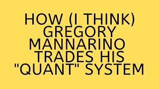 How (I think) Gregory Mannarino trades his