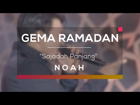 Noah - Sajadah Panjang (Gema Ramadan)