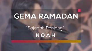 Download lagu Noah - Sajadah Panjang (Gema Ramadan)