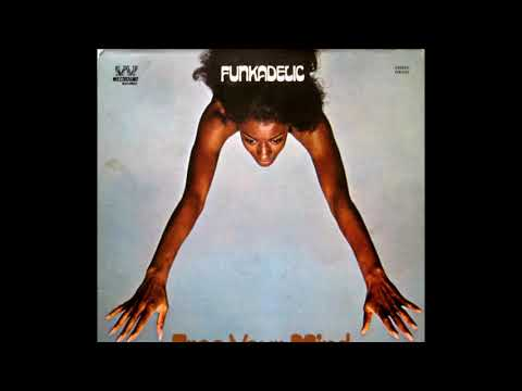 Free Your Mind...And Your Ass Will Follow 1970 - Funkadelic