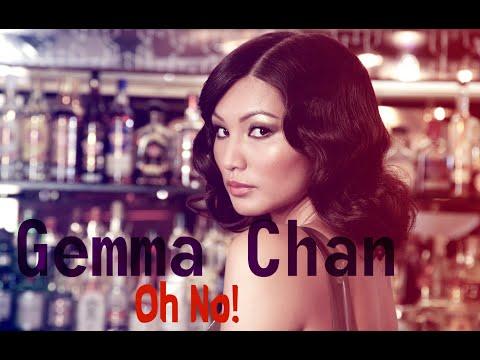 Gemma Chan  Oh No!
