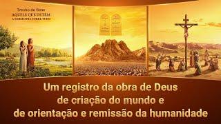 Um registro da obra de Deus de criação do mundo e de orientação e remissão da humanidade