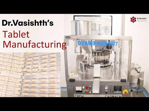 Dr.Vasishth's: Tablet Manufacturing Process