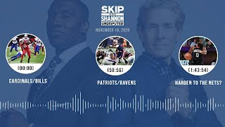 Cardinals/Bills, Patriots/Ravens, Harden to the Nets? (11.16.20) | UNDISPUTED Audio Podcast