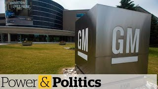 Can the GM auto plant in Oshawa be saved? | Power & Politics