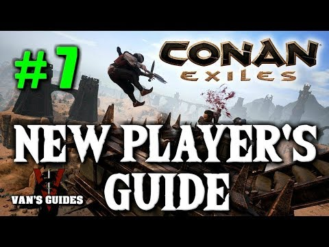 Conan Exiles Beginner's Guide PT. 7 - New 5.26.18