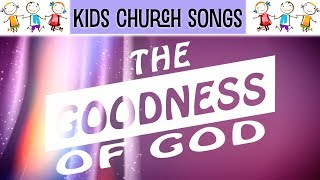The Goodness of God (kids church song)