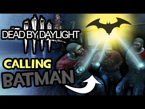 We Must Call Batman! (Dead by Daylight - Funny Moments)