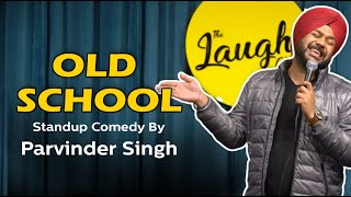 OLD SCHOOL | Stand-Up Comedy by Parvinder Singh