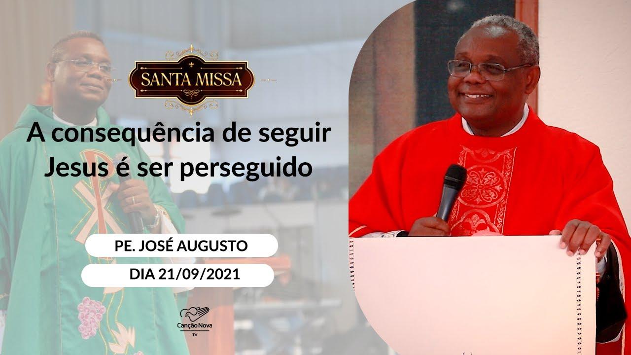 Download A consequência de seguir Jesus é ser perseguido - Padre José Augusto (21/09/2021)