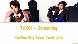 Video TVXQ! - Something Han/Rom/Eng Colour Coded Lyrics download MP3, 3GP, MP4, WEBM, AVI, FLV Maret 2018