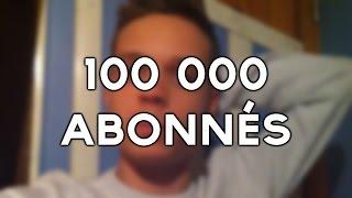 100 000 ABONNÉS ! (MON AVENTURE BEST
