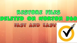 How To Restore Files Deleted On Norton 360