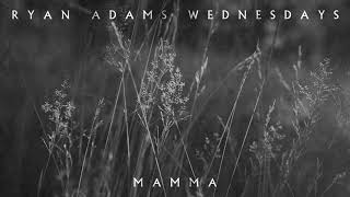 Ryan Adams - Mamma (Audio)