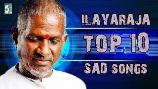Ilayaraja Top 10 Super Hit Sad Songs | Audio Jukebox