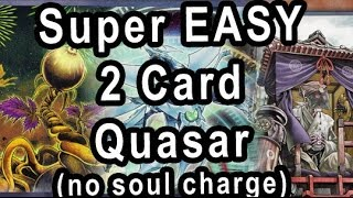 EVEN BETTER 2 CARD QUASAR COMBO (No soul charge)