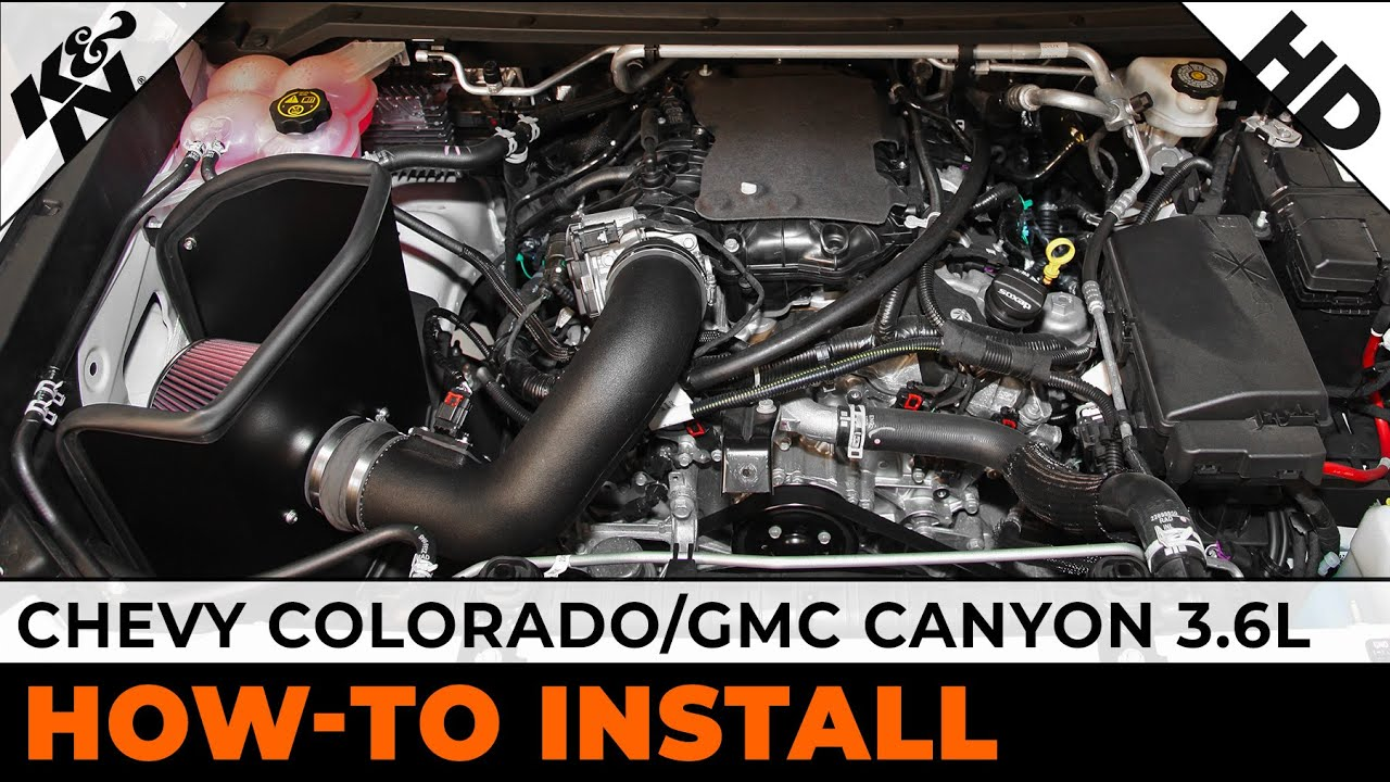How To Install a K&N Air Intake on a 2015-2016 Chevy Colorado/GMC Canyon 3.6L - YouTube