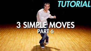 3 simple dance moves for beginners part 6 hip hop dance moves tutorial mihran kirakosian