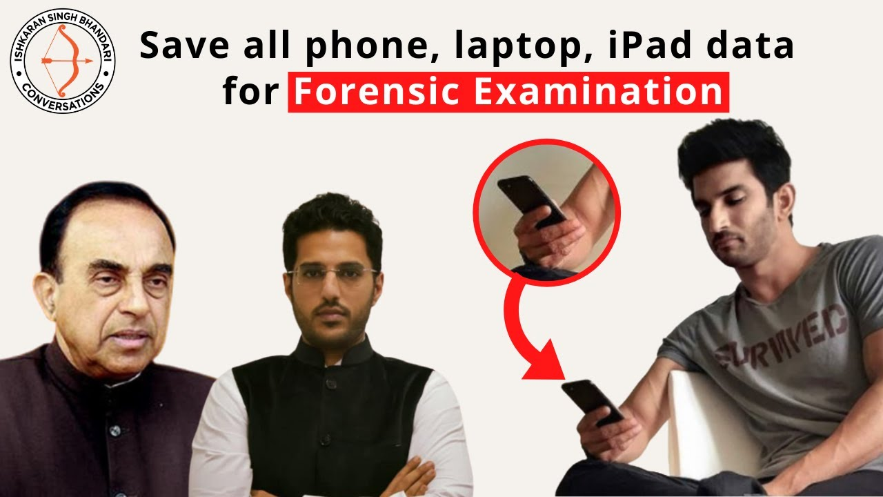 Dr Subramanian Swamy- Justice for Sushant Singh Rajput- Save Phone, laptop data & Examine