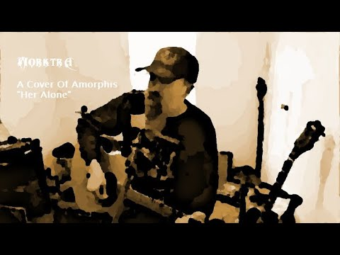"Cover of Amorphis's ""Her Alone"""
