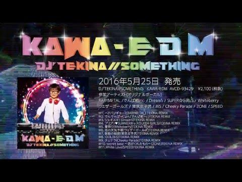 DJ'TEKINA//SOMETHING / KAWA-EDM Short Mix