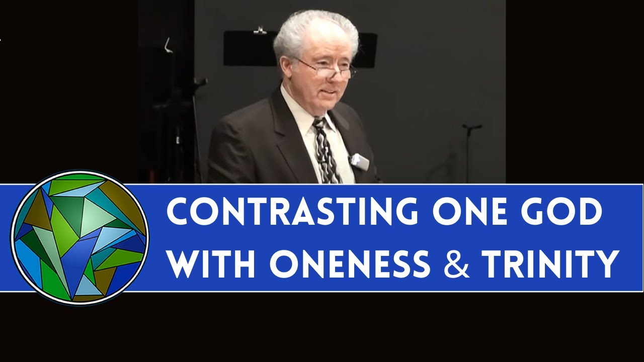 the oneness of god part  contrasting `one god` `oneness` `trinity` joel hemphill