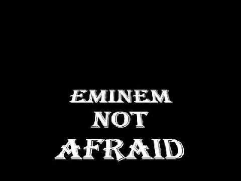 Eminem- Not Afriad dirty