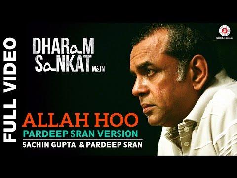 Allah Hoo (Pardeep Sran Version)   Dharam Sankat Mein   Annu Kapoor & Paresh Rawal