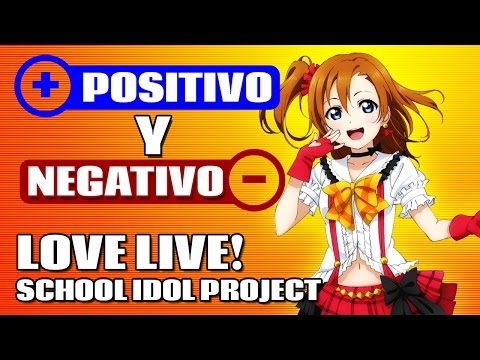 POSITIVO y NEGATIVO: Love Live! School Idol Project | Futuzor