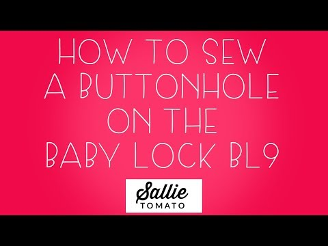 Create Buttonholes with the BL9