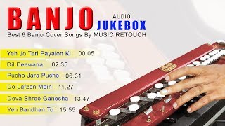 Best Banjo Cover Songs By MUSIC RETOUCH | Audio Jukebox | Bollywood Instrumental | By Music Retouch