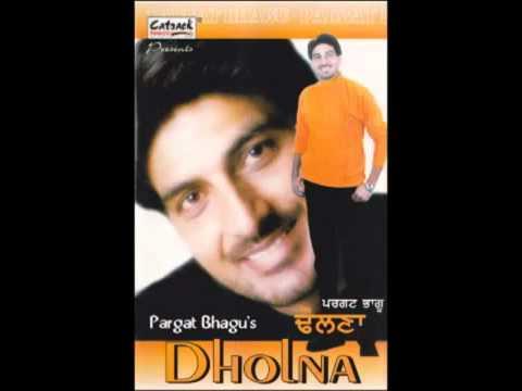 Roya Kerengi Sanu Yaad Karke | Dholna | Popular PunjabI Songs | Pargat Bhagu