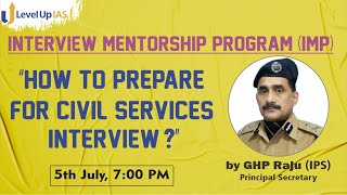 """""""How to Prepare for Civil Services Interview?""""   GHP Raju Sir   IMP    Level Up IAS"""