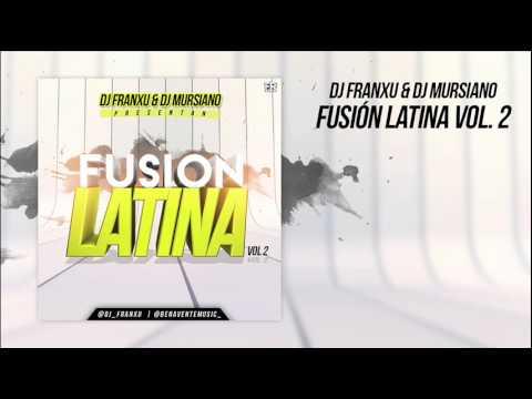 10. DJ Franxu & DJ Mursiano - Fusión Latina Vol.2