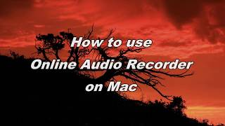 Download How to use Audio Recorder Online on Mac